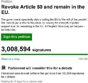 Petition calling for Theresa May to cancel Brexit reaches three million signatures [Video]