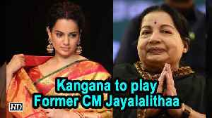 Kangana to play Former CM J. Jayalalithaa in Biopic 'Thalaivi' [Video]