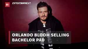 Orlando Bloom Is Selling His Bachelor Pad: Are You Interested? [Video]