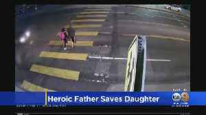 Video Shows Father Saving Daughter From Hit-And-Run Driver [Video]