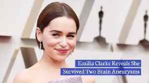 News video: Emilia Clarke Opens Up About Medical Emergencies