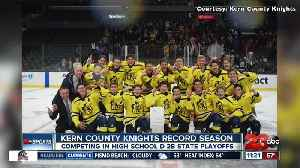 Kern County Knights competing for state championship [Video]