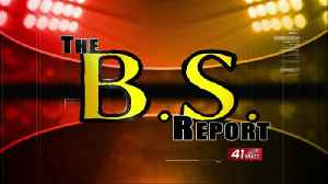 BS Report: March 22nd [Video]