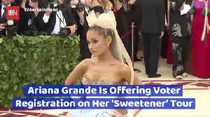 Go See Ariana Grande In Concert And Register To Vote [Video]