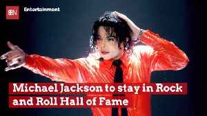 News video: Michael Jackson Will Not Be Kicked Out Of The Hall Of Fame