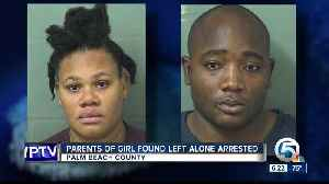 Parents of found girl arrested for child neglect, say they didn't realize they left her at the park [Video]