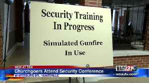 CHURCHES ACROSS NORTH ALABAMA ATTEND SECURITY CONFERENCE [Video]