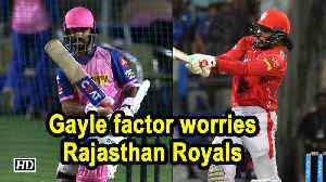 IPL 2019 | Gayle factor worries Rajasthan Royals [Video]