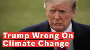 What Trump Gets Wrong About Climate Change [Video]