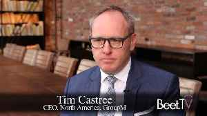 How OTT Will Clean Up The Ad Experience: GroupM's Castree [Video]