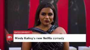 Mindy Kaling Is Making A Netflix Comedy [Video]