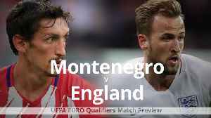 News video: Montenegro v England match preview