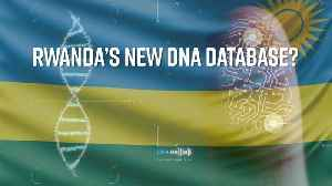Rwanda's potential new citizen database is a world first [Video]