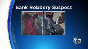 Philadelphia Police Looking For Man Wanted In Armed Bank Robbery [Video]