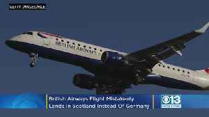 News video: British Airways Flight Mistakenly Lands In Scotland Instead Of Germany