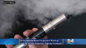 State Senate Panel Approves Raising Age To 21 For Tobacco, Vaping Products [Video]