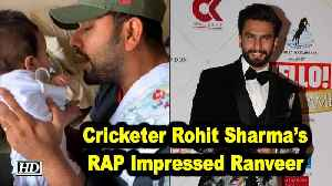 Cricketer Rohit Sharma's RAP Impressed Ranveer Singh [Video]