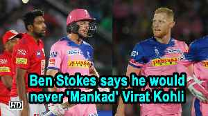 IPL 2019 | Ben Stokes says he would never 'Mankad' Virat Kohli [Video]
