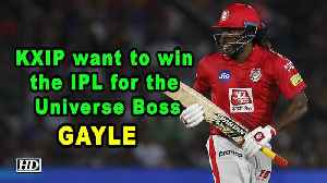 IPL 2019 | KXIP want to win the IPL for the Universe Boss: Gayle [Video]