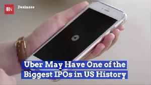 Uber May Be Driving The Biggest IPO [Video]