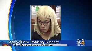 Police Search For Bank Robber Seen Wearing Blonde Wig [Video]