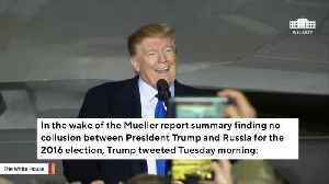 Trump In Wake Of Mueller Report: Media Truly 'The Enemy Of The People' For Pushing 'Russian Collusion Delusion' [Video]