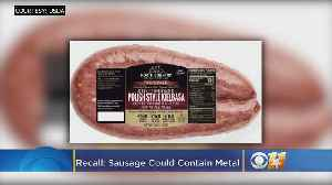 Company Recalls 2,600 Pounds Of Sausage That May Contain Metal [Video]