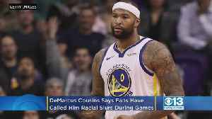 DeMarcus Cousins Says Fans Have Called Him The N-Word [Video]