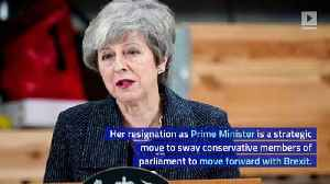 Theresa May to Resign Before Next Phase of Brexit [Video]