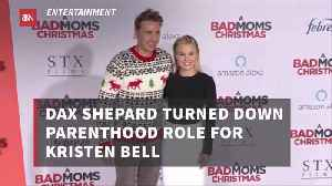 Dax Shepard Chose Kristen Bell Over Big Movie Roles [Video]