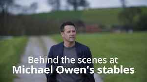 Behind the scenes at Michael Owen's stables [Video]