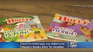Where's Healthy Holly? Search Underway For Baltimore Mayor's Books Sold To Hospital [Video]