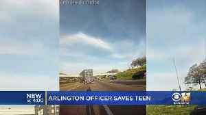 Arlington Officer Helps Save Teen Contemplating Suicide [Video]