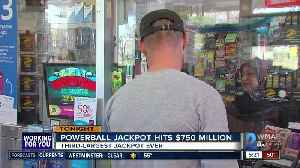 Fourth largest Powerball reaches $750 Million [Video]
