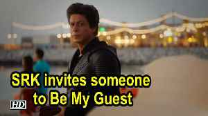 SRK invites people be to his guest in Dubai [Video]