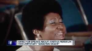"Diretor speaks about Aretha Franklin documentary ""Amazing Grace"" [Video]"