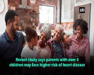 More children could mean higher risk of heart disease [Video]