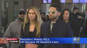 Trump Seeks FBI, DOJ Probe Of Smollett Case [Video]