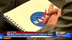 Marshall director responds to VP's goals for NASA [Video]