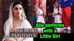 Alia performs with a Little Girl in Dance reality show [Video]