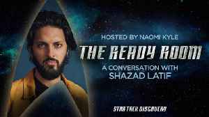 The Ready Room: Episode 10 - Shazad Latif [Video]