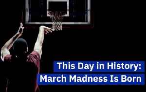 How March Madness Began [Video]