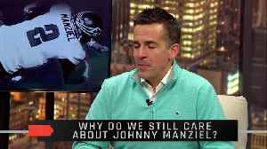 Why Do We Still Care About Johnny Manziel [Video]