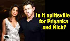 Is it splitsville for Priyanka and Nick? [Video]