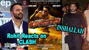 Rohit Reacts on 'SOORYAVANSHI' Clash with Salman's 'INSHALLAH' [Video]