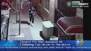 Search For Man Accused Of Robbing Cab Driver In The Bronx [Video]