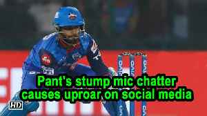 IPL 2019 | Pant's stump mic chatter causes uproar on social media [Video]