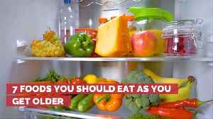 What Foods You Should Eat As You Get Older [Video]
