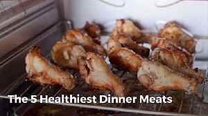 What Are The 5 Healthiest Dinner Meats [Video]