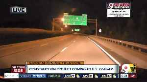 Construction on US 27 and I-471 to start Monday [Video]